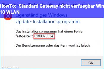 HowTo Standard Gateway nicht verfügbar! Win 10 WLAN
