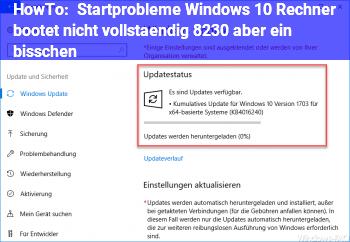 HowTo Startprobleme Windows 10; Rechner bootet nicht vollständig … aber ein bisschen?
