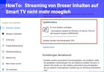 HowTo Streaming von Broser Inhalten auf Smart TV nicht mehr möglich