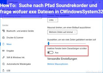 HowTo Suche nach Pfad Soundrekorder und frage wofür exe Dateien in C:\Windows\System32