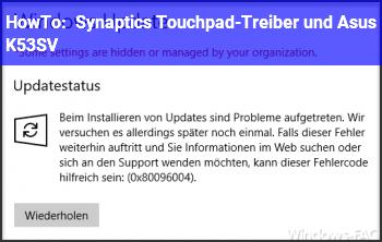 HowTo Synaptics Touchpad-Treiber und Asus K53SV