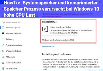 """HowTo """"Systemspeicher und komprimierter Speicher"""" Prozess verursacht bei Windows 10 hohe CPU Last"""