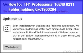 HowTo TH1 Professional 10240 – Fehlermeldung: 0xc1900204