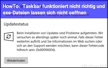 HowTo Taskbar funktioniert nicht richtig und .exe-Dateien lassen sich nicht öffnen