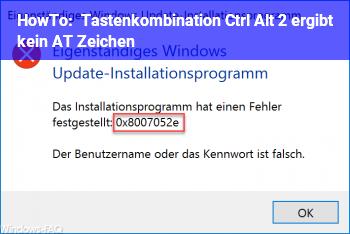 """HowTo Tastenkombination Ctrl&Alt&2 ergibt kein """"AT"""" Zeichen"""