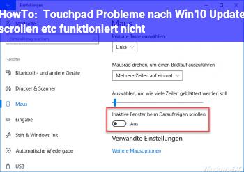 HowTo Touchpad Probleme nach Win10 Update (scrollen etc funktioniert nicht)