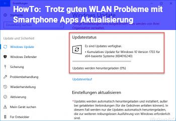 HowTo Trotz guten WLAN Probleme mit Smartphone Apps Aktualisierung