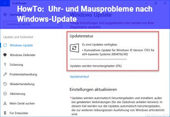 HowTo Uhr- und Mausprobleme nach Windows-Update