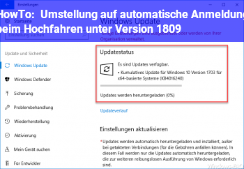 """HowTo Umstellung auf """"automatische Anmeldung"""" beim Hochfahren ( unter Version 1809 )"""