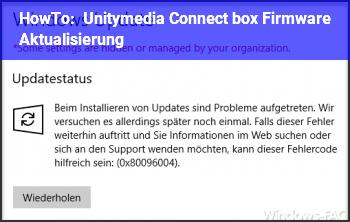HowTo Unitymedia Connect box Firmware Aktualisierung