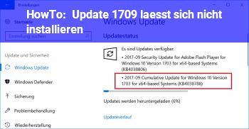 HowTo Update 1709 lässt sich nicht installieren