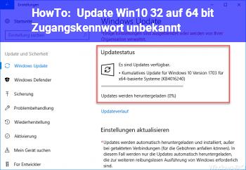 HowTo Update Win10 32 auf 64 bit. Zugangskennwort unbekannt.