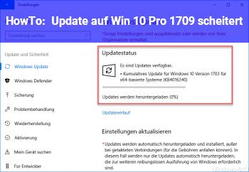 HowTo Update auf Win 10 Pro 1709 scheitert
