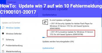 HowTo Update win 7 auf win 10 Fehlermeldung C1900101-20017