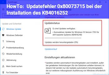 HowTo Updatefehler 0x80073715 bei der Installation des KB4016252