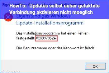 HowTo Updates selbst über getaktete Verbindung aktivieren nicht möglich