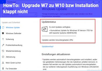 HowTo Upgrade W7 zu W10 bzw. Installation klappt nicht