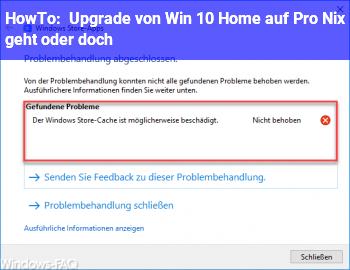 HowTo Upgrade von Win 10 Home auf Pro (Nix geht oder doch?)
