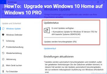 HowTo Upgrade von Windows 10 Home auf Windows 10 PRO