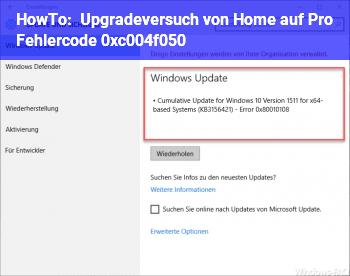 HowTo Upgradeversuch  von Home auf Pro  Fehlercode 0xc004f050