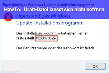 HowTo Uralt-Datei läßt sich nicht öffnen.