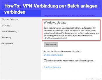 HowTo VPN-Verbindung per Batch anlegen & verbinden