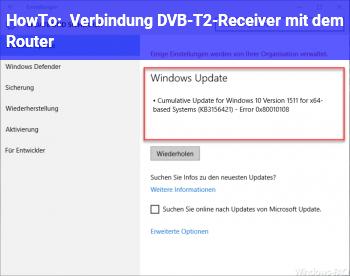HowTo Verbindung DVB-T2-Receiver mit dem Router