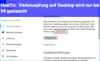 HowTo Verknüpfung auf Desktop wird nur bis 99% gelöscht
