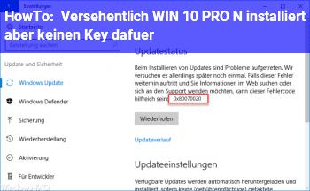 HowTo Versehentlich WIN 10 PRO N installiert, aber keinen Key dafür