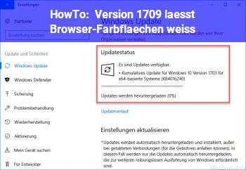 HowTo Version 1709 läßt Browser-Farbflächen weiß