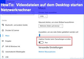 HowTo Videodateien auf dem Desktop, starten Netzwerkrechner!?