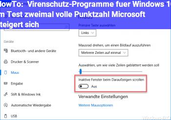 HowTo Virenschutz-Programme für Windows 10 im Test: zweimal volle Punktzahl, Microsoft steigert sich