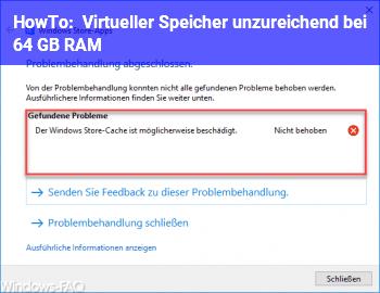 HowTo Virtueller Speicher unzureichend (bei 64 GB RAM)