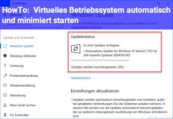 HowTo Virtuelles Betriebssystem automatisch und minimiert starten
