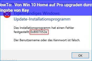HowTo Von Win 10 Home auf Pro upgraden durch Eingabe von Key