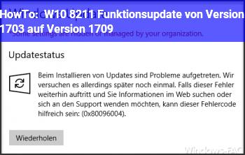 HowTo W10 – Funktionsupdate von Version 1703 auf Version 1709