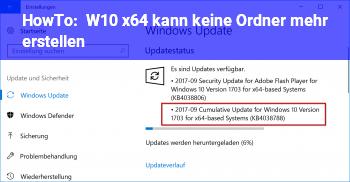 HowTo W10 x64 kann keine Ordner mehr erstellen