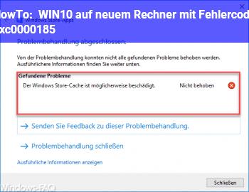 HowTo WIN10 auf neuem Rechner mit Fehlercode 0xc0000185