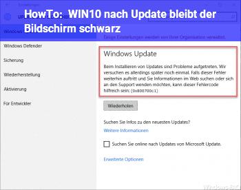 HowTo WIN10 nach Update bleibt der Bildschirm schwarz