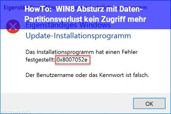 HowTo WIN8 Absturz mit Daten-/ Partitionsverlust kein Zugriff mehr