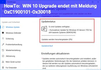 HowTo WIN 10 Upgrade endet mit Meldung OxC1900101-Ox30018