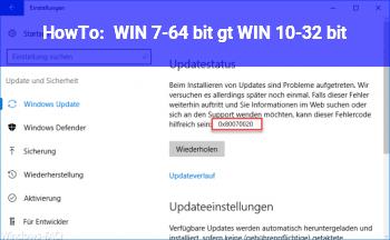 HowTo WIN 7-64 bit  =>  WIN 10-32 bit ?
