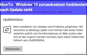 HowTo WIndows 10 zurücksetzen, funktioniert nach Update nicht