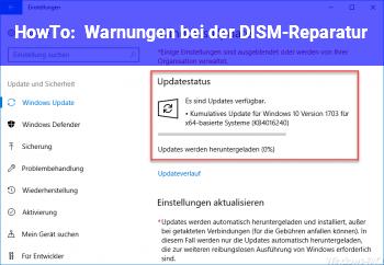 HowTo Warnungen bei der DISM-Reparatur