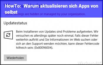 HowTo Warum aktualisieren sich Apps von selbst.?