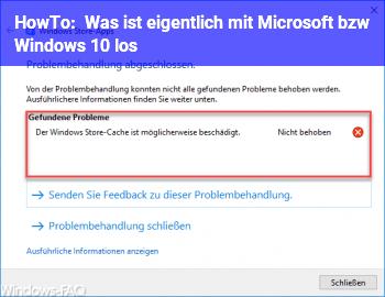 HowTo Was ist eigentlich mit Microsoft bzw. Windows 10 los?