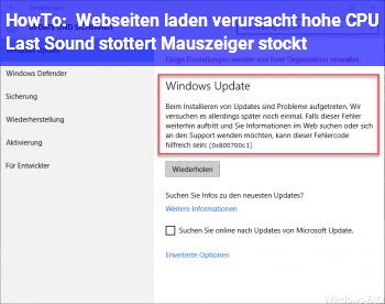 HowTo Webseiten laden verursacht hohe CPU Last, Sound stottert, Mauszeiger stockt