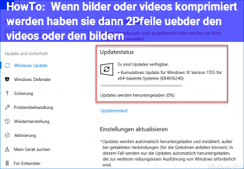 HowTo Wenn bilder oder videos komprimiert werden haben sie dann 2Pfeile übder den videos oder den bildern?