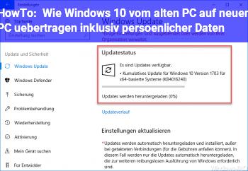 HowTo Wie Windows 10 vom alten PC auf neuen PC übertragen inklusiv persönlicher Daten?