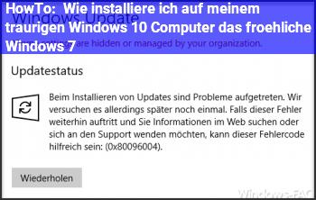 HowTo Wie installiere ich auf meinem traurigen Windows 10 Computer das froehliche Windows 7